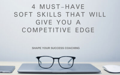 4 Must-Have Soft Skills That Will Give You A Competitive Edge